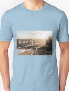 Leave A Little Sparkle wherever you Go message Unisex T-Shirt
