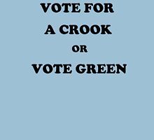 Vote for a Crook or Vote Green Classic T-Shirt