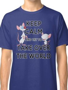 Keep Calm and Try to Take Over the World Classic T-Shirt