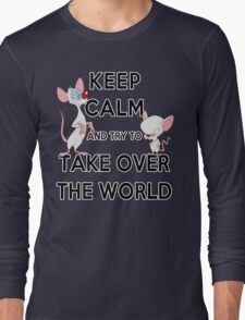 Keep Calm and Try to Take Over the World Long Sleeve T-Shirt