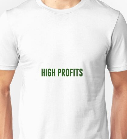 High Profits  Unisex T-Shirt