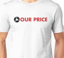 Our Price Unisex T-Shirt