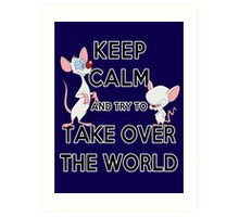 Keep Calm and Try to Take Over the World Art Print