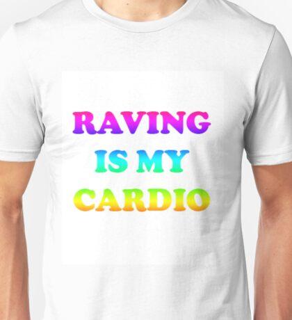 Raving Is My Cardio Unisex T-Shirt