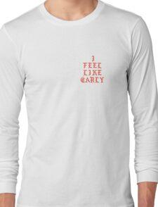 I Feel Like Carly Long Sleeve T-Shirt