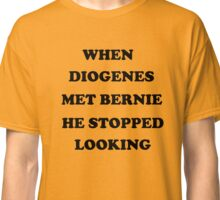 When Diogenes Met Bernie He Stopped Looking Classic T-Shirt