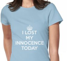 I lost my innocence today Womens Fitted T-Shirt
