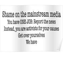 Shame on the mainstream media Poster