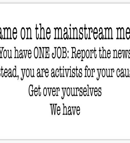 Shame on the mainstream media Sticker