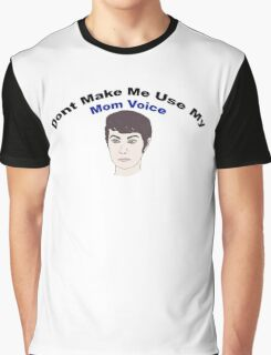 Don't Make Me Use My Mom Voice - Supernatural Graphic T-Shirt