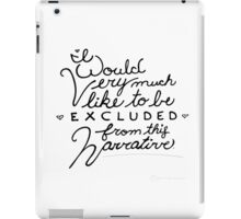 I Would Very Much Like To Be Excluded From This Narrative - Taylor Swift Quotes iPad Case/Skin