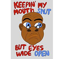 Mouth Shut - Eyes Open Photographic Print