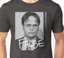 Dwight Schrute: False Unisex T-Shirt