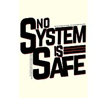no system is safe Photographic Print