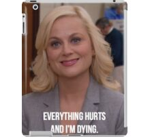 Leslie Knope--Everything Hurts and I'm Dying iPad Case/Skin