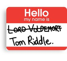 Hello, my name is Tom Riddle Canvas Print