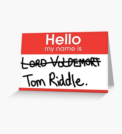 Hello, my name is Tom Riddle Greeting Card