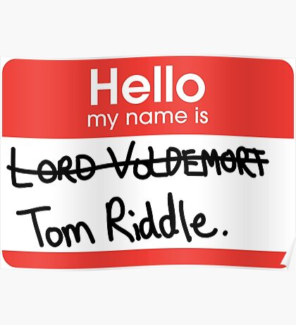 Hello, my name is Tom Riddle Poster