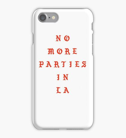 No More Parties in LA iPhone Case iPhone Case/Skin