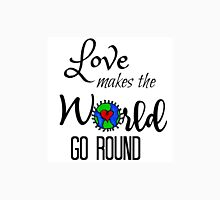 Love makes the World go Round Unisex T-Shirt