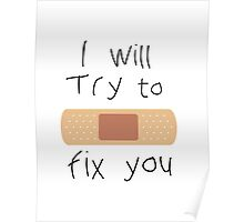 I Will Try To Fix You Poster