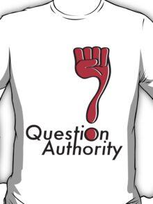 Question Authority Fist T-Shirt
