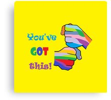You've Got This Canvas Print