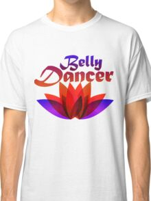 Belly dancer Classic T-Shirt