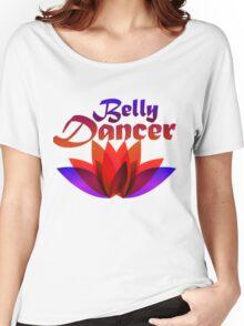 Belly dancer Women's Relaxed Fit T-Shirt