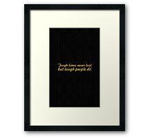 "Tough times... ""Dr. Robert Schuller"" Inspirational Quote Framed Print"