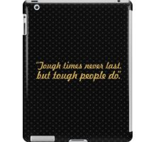 "Tough times... ""Dr. Robert Schuller"" Inspirational Quote iPad Case/Skin"