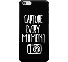 Capture Every Moment iPhone Case/Skin