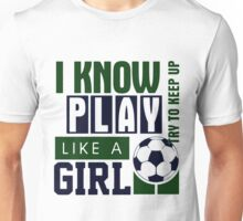 Soccer T-shirt  - i know play like a Girl  Unisex T-Shirt