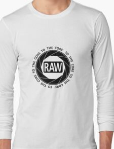 RAW To The Core! Long Sleeve T-Shirt
