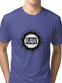 RAW To The Core! Tri-blend T-Shirt
