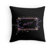 Believe  -  Pink  Throw Pillow