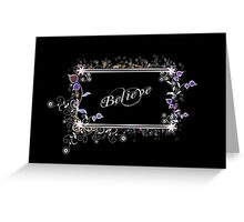 Believe - White Greeting Card
