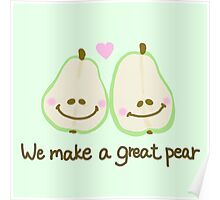 We make a great pear Poster