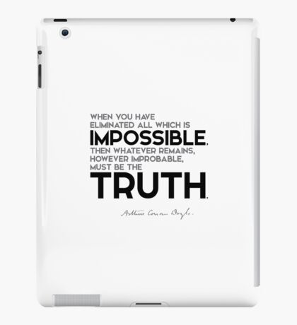 eliminate all which is impossible, truth - arthur conan doyle iPad Case/Skin