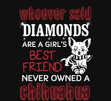 whoever said diamonds were a girl's best friend never owned a chihuahua Women's Fitted Scoop T-Shirt