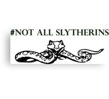 Not All Slytherins Canvas Print
