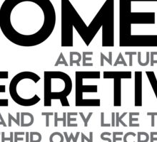 women are naturally secretive - arthur conan doyle Sticker