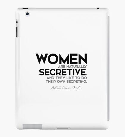 women are naturally secretive - arthur conan doyle iPad Case/Skin