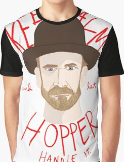Keep Calm And Let Hopper Handle It Graphic T-Shirt