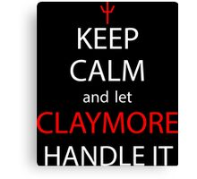 Keep Calm And Let Claymore Handle It Anime Shirt Canvas Print