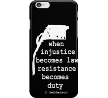 WHEN INJUSTICE BECOMES LAW iPhone Case/Skin