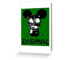 DISMAL Greeting Card