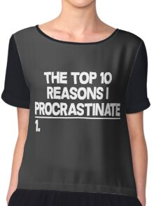 The Top 10 Reasons I Procrastinate Chiffon Top
