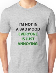 I'm Not In A Bad Mood Unisex T-Shirt