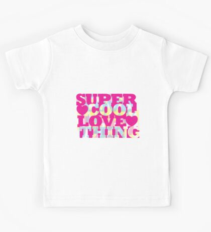 super, cool, love, thing Kids Tee